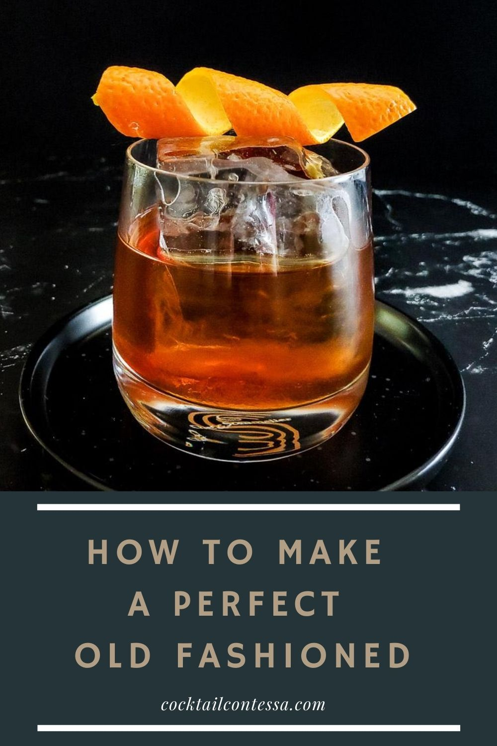 old fashioned cocktail with orange twist and How to Make A Perfect Old Fashioned title