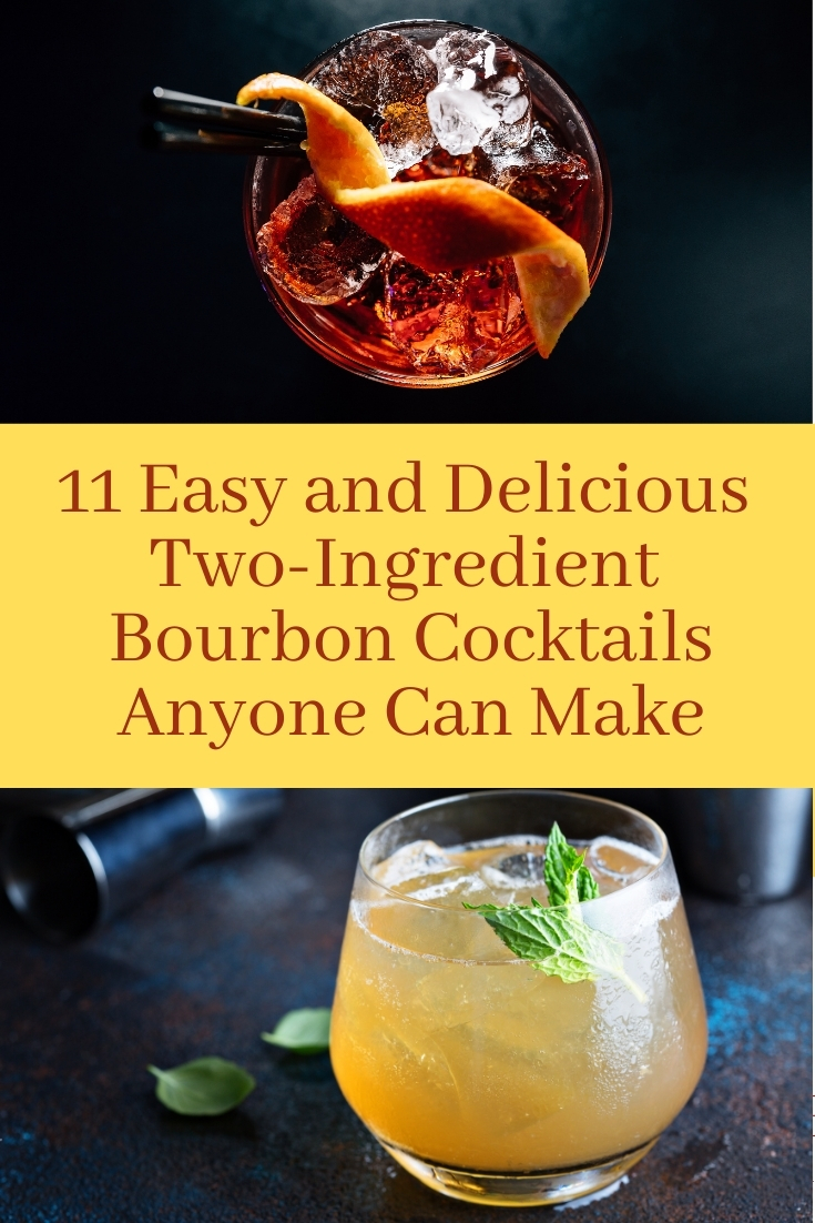 Pin of two cocktails with Text 11 Easy and Delicious Two Ingredient Bourbon Cocktails Anyone Can Make