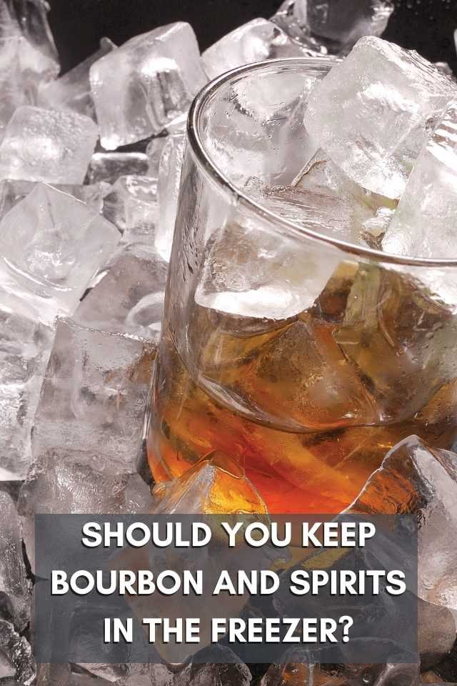 Should you keep bourbon and spirits in the freezer? overlaid on a whiskey glass in a pile of ice.
